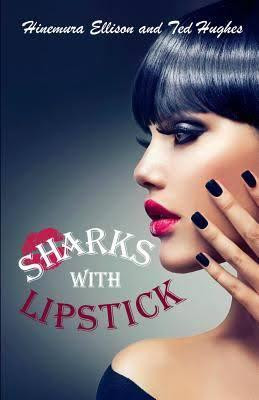 Email us to join our newsletter and go in the draw to win a First Edition copy of 'Sharks With Lipstick'